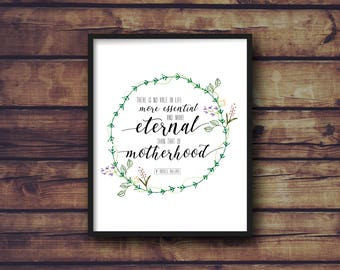 There is No Role in Life More Essential and More Eternal | Inspirational Quote | Instant Download | Mother Quote | Mother's Day| LDS |