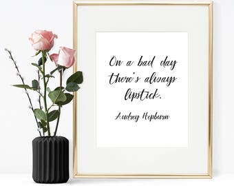 Printable Wall Art, On a bad day there's always lipstick