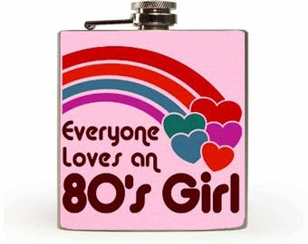 80's Girl -  6oz Flask. 80s Party. 80s Baby. Birthday Gift. Gift For Her.