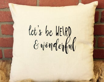 Let's be wierd and wonderful pillow cover *free shipping