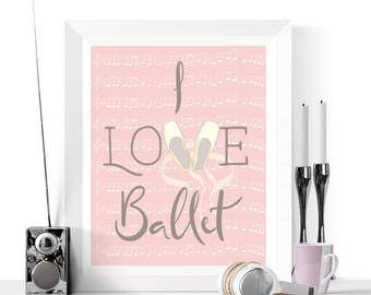I Love Ballet Art Printable | Ballet Prints | Pink Art | Girl's Bedroom Art | Dance Printable | Ballerina Gifts | Digital Art