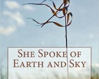 She Spoke of Earth and Sky
