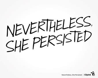Nevertheless She Persisted svg clipart, silhouette files, digital download – svg, eps, png, dxf, pdf. Graphic Cut Print Mug Shirt Decal