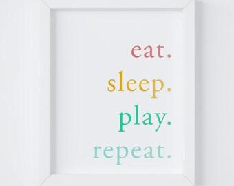 Kids Room Decor, Eat Sleep Play Repeat, Nursery Decor, Girls Room Decor, Playroom Decor, Instant Download, 8x10 & 5x7 Digital Print