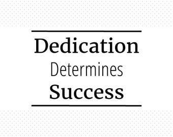 Dedication Determines Success