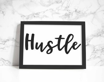 Hustle print, wall art, quote