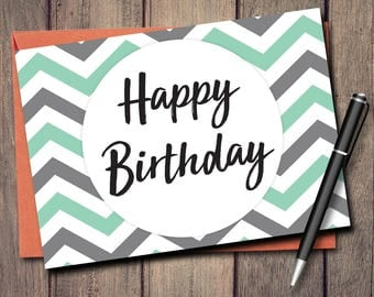 "Happy Birthday Card Printable Instant Download Blank Inside Cute Unique Script Font Cards Chevron Print Mint Green Gray 5x7 PDF JPG 5"" x 7"""