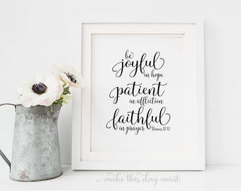 Be Joyful in Hope Patient in Affliction Faithful in Prayer Romans 12 12 Scripture Printable Art Bible Verse Digital Print Art