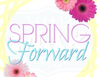 SPRING FORWARD (Easter) Printable Download