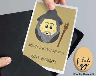 "BadEgg ""Another Year Shall Not Pass!"" - Gandalf Lord of the Rings Inspired Film Birthday Greetings Card by Bad Egg Designs UK"