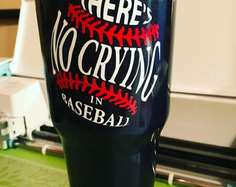 There's No crying in baseball tumbler
