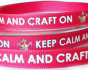 Quality Grosgrain Ribbon - Keep Calm And Craft On - Hot Pink  10mm x 2 Metres