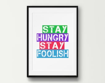 Stay Hungry Stay Foolish Wall Art, Inspirational Quote, Motivational Quote, Printable Wall Decor