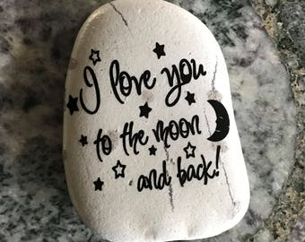 "Natural, Handmade Printed ""Love You To The Moon And Back Stars"" Stone. Unique Stone Art Gift."