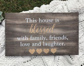 This house is blessed woth friends, family, love & laughter solid wood sign / Distressed