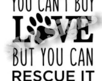 You Can't Buy Love But You Can Rescue It Vinyl Car Decal