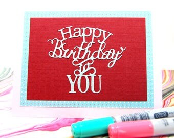 """Card - """"Happy Birthday To You"""" - Red and Blue"""
