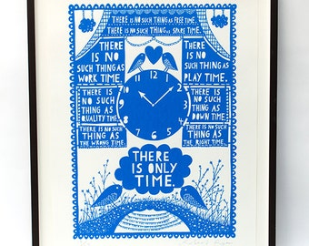 There Is Only Time Framed Screenprint