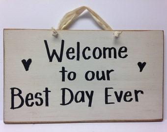 Welcome to our Best Day Ever sign wedding child's birth special occasion plaque date added upon request wood