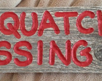 Sasquatch Crossing sign engraved reclaimed barnwood outdoor