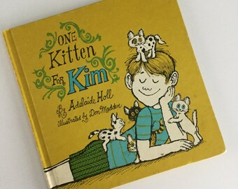 1969 One Kitten for Kim by Adelaide Holl - illustrated by Don Madden