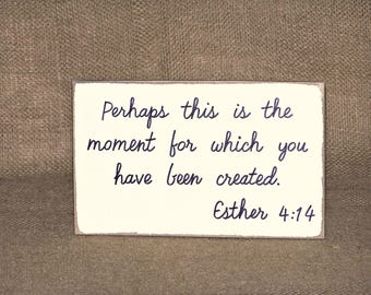 Scripture Quote, Bible Verse Esther 4:14 Plaque, Wood Sign Home or Office Decor, Country Cottage Chic Religious Rustic, Christian Spiritual