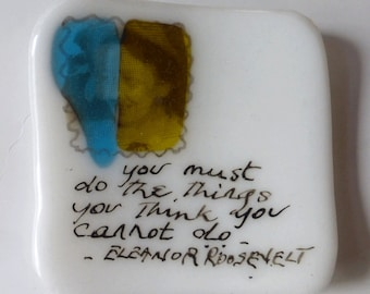 Small fused glass plate with Eleanor Roosevelt quote