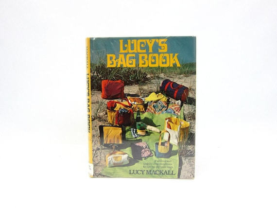 Lucy's Bag Book 1978 Craft Patterns Handbags Purse Making Hardcover book Illustrations 1970s Book Lucy Mackall
