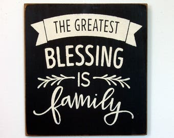 The Greatest Blessing is Family wood sign
