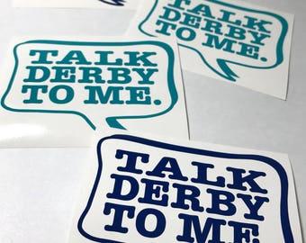 Talk Derby To Me - Roller Derby Helmet or Window Vinyl Sticker Decal