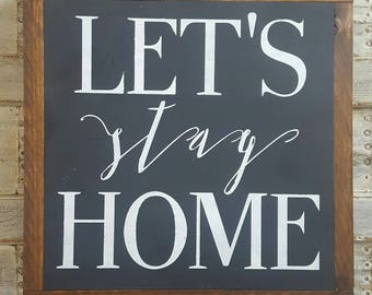 Let's Stay Home, Farmhouse Wood Sign, Shabby Chic Decor, Gallery Wall, Wood Framed Sign, Housewarming Gift, Rustic Wood Sign Farmhouse Style