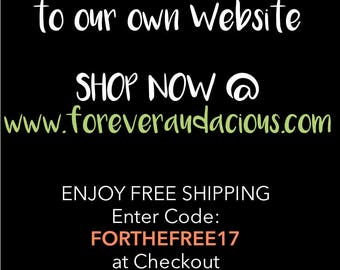 FOREVER AUDACIOUS has MOVED Shop Now @ www.foreveraudacious.com