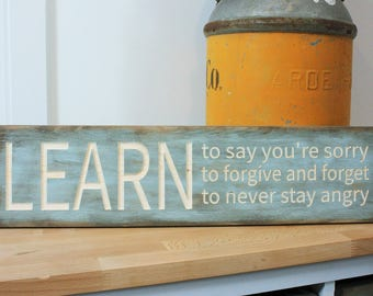 Learn to Say Sorry Forgive Rules House Rules Family Rules Wood Sign- 6x24 Carved Distressed Wooden Sign