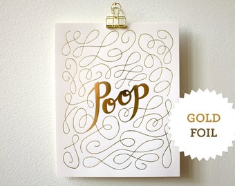 Art Print, Gold Foil, Bathroom Art, Wall Art, 8x10 - Golden Poop