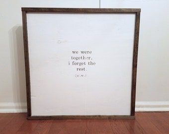 We Were Together I Forget The Rest - Quote by DavisDesignMarket