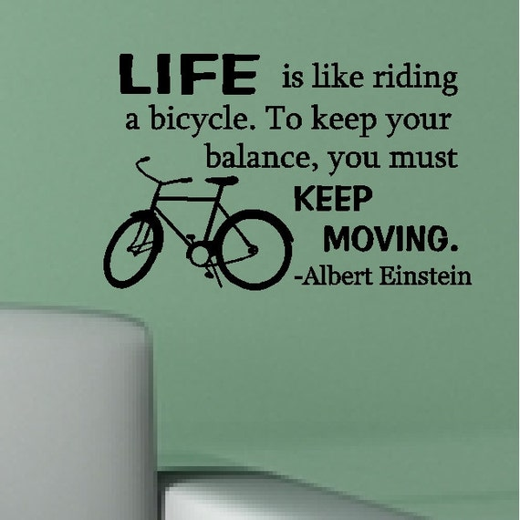 Albert Einstein Quotes Life Is Like Riding A Bicycle: Life Is Like Riding A Bicycle...Albert Einstein Inspirational