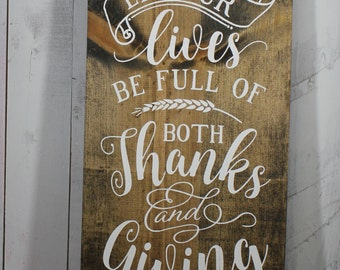 Thanksgiving Sign/let our Lives/be full of/both Thanks and Giving/Fall sign/Fall Decor/Thanksgiving Sign/Wood Sign/Ready to Ship