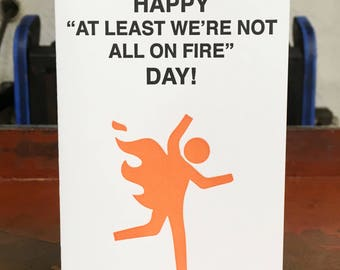 Happy Not On Fire Day!