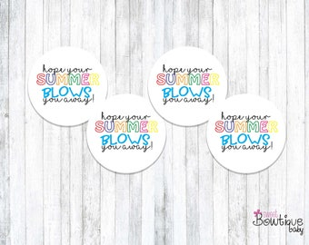 Hope your SUMMER BLOWS you away! Summer printable tags
