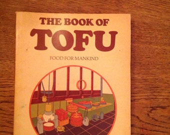 1975 The Book of Tofu 500 Recipe Shurtleff Aoyagi Cookbook