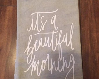 It's a Beautiful Morning - Flour Sack Kitchen Towel