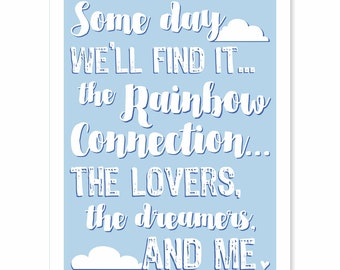 Song Lyrics Typography Print - Rainbow Connection v1 - music, muppets inspired gift for lovers, dreamers, anniversaries, weddings, nurseries