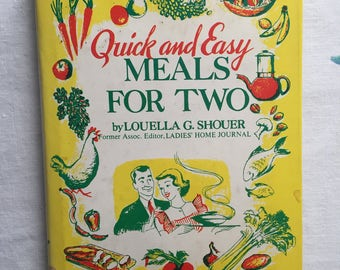 Quick and Easy Meals For Two Book By Louella G. Shouer 1952 Couples Cookbook Newlyweds