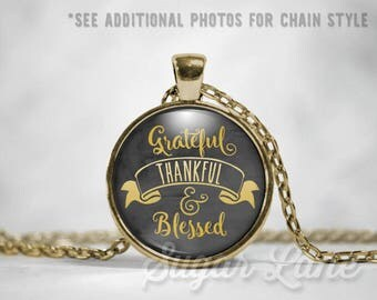 Grateful Thankful Blessed Necklace - Glass Dome Necklace - Thankful Grateful Pendant - Blessed Pendant Necklace