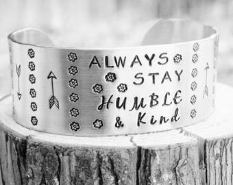 Bracelet WIDE Custom Hand Stamped Jewelry Cuff Always Stay Humble & Kind Kindness Inspiring Inspirational Chunky Quote Word Design Stamps
