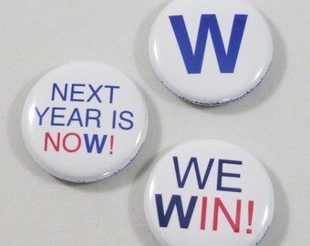 Chicago Cubs W flag Pinback Buttons / Fly The W /World Series Champion Chicago Cubs 1 inch pin back button set 3 pins