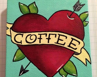 Coffee Love 3x3 Inch Tattoo Style Inspired Acrylic Painting - PRE ORDER -