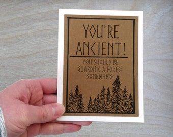 You're Ancient You should be guarding a forest somewhere- Kraft Brown, black, and white Card -Birthday Card -Blank inside
