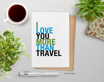 Anniversary Card, I Love You More Than Travel, A2 size greeting card