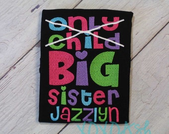 Big Sister Shirt with name--Only Child to Big Sister--Pregnancy Announcement--Embroidered shirt or Bodysuit